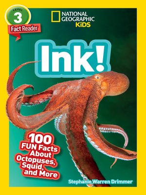 cover image of Ink! 100 Fun Facts About Octopuses, Squid, and More
