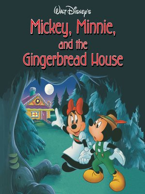 cover image of Mickey, Minnie, and the Gingerbread House