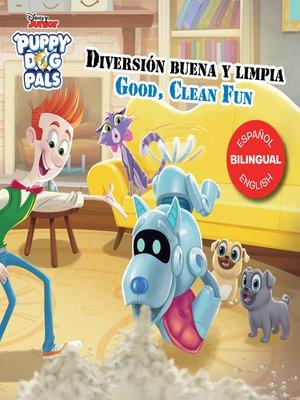 cover image of Good, Clean Fun / Diversión buena y limpia