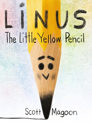 cover image of Linus, the Little Yellow Pencil
