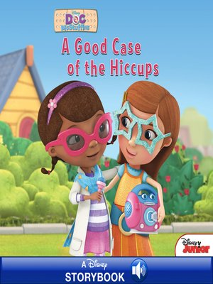 cover image of A Good Case of the Hiccups: A Disney Read-Along