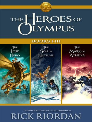 The Heroes Of Olympus Books I Iii By Rick Riordan Overdrive