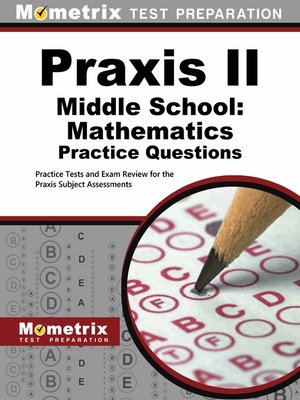 cover image of Praxis Middle School: Mathematics Practice Questions