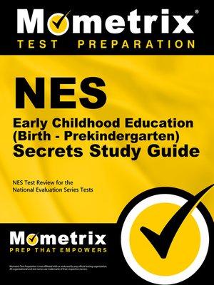 cover image of NES Early Childhood Education (Birth - Prekindergarten) Secrets Study Guide