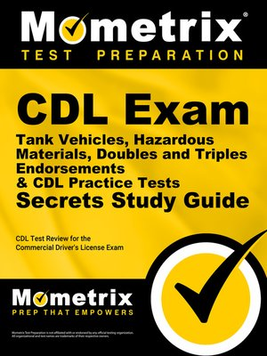 cover image of CDL Exam Secrets - Tank Vehicles, Hazardous Materials, Doubles and Triples Endorsements & CDL Practice Tests Study Guide
