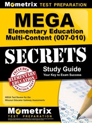 cover image of MEGA Elementary Education Multi-Content (007-010) Secrets Study Guide