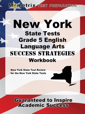 Mometrix media llcpublisher overdrive rakuten overdrive cover image of new york state tests grade 5 english language arts success strategies workbook fandeluxe Image collections