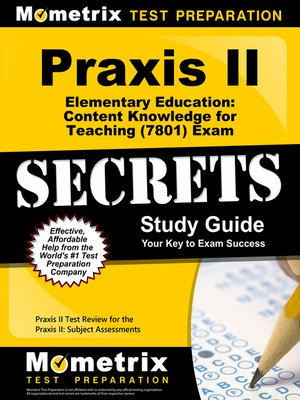cover image of Praxis II Elementary Education: Content Knowledge for Teaching (7801) Exam Secrets Study Guide