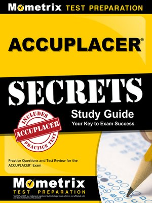 ACCUPLACER Exam Secrets Study Guide by ACCUPLACER Exam