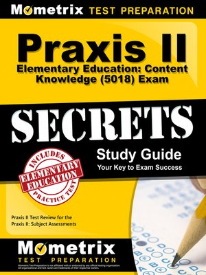 cover image of Praxis II Elementary Education: Content Knowledge (5018) Exam Secrets Study Guide