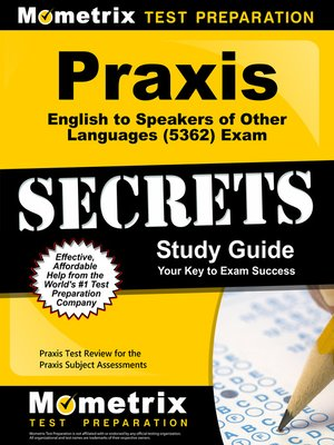cover image of Praxis English to Speakers of Other Languages (5362) Exam Secrets Study Guide