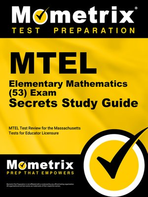 Mtel elementary mathematics (53) exam secrets study guide by mtel.