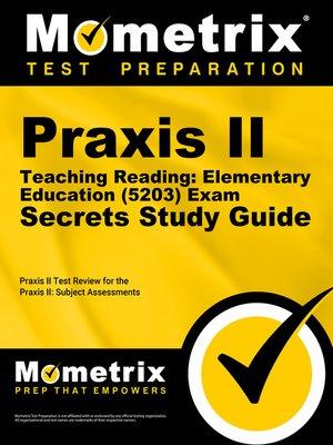 praxis ii teaching reading elementary education 5203 exam secrets rh overdrive com study guide for praxis 2 physical education study guide for praxis 2 physical education