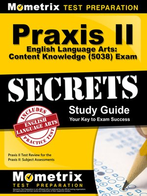 cover image of Praxis II English Language Arts: Content Knowledge (5038) Exam Secrets Study Guide