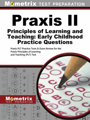 cover image of Praxis II Principles of Learning and Teaching: Early Childhood Practice Questions