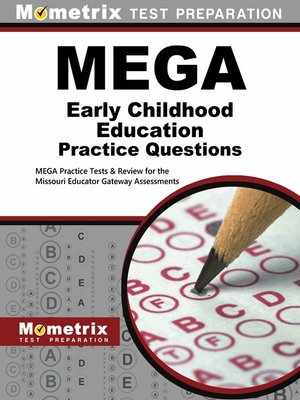 cover image of MEGA Early Childhood Education Practice Questions