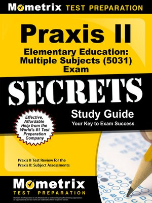 praxis ii elementary education multiple subjects 5031 exam secrets rh overdrive com CLEP Study Guide CBEST Study Guide