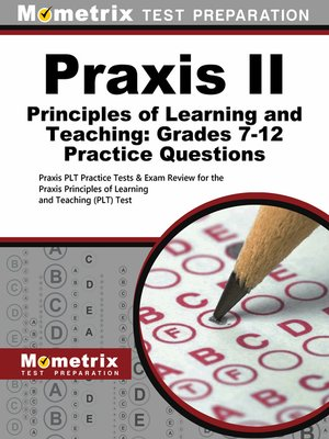 cover image of Praxis II Principles of Learning and Teaching: Grades 7-12 Practice Questions