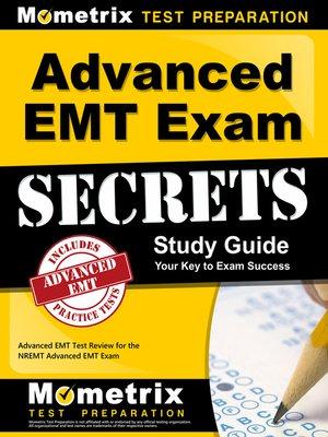 Advanced EMT Exam Secrets Study Guide by EMT Exam Secrets Test Prep