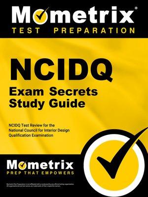 Attractive NCIDQ Exam Secrets Study Guide. NCIDQ Test Review For The National Council  For Interior Design Qualification Examination