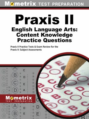 cover image of Praxis II English Language Arts: Content Knowledge Practice Questions
