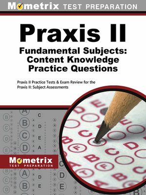 cover image of Praxis II Fundamental Subjects: Content Knowledge Practice Questions
