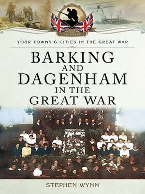 cover image of Barking and Dagenham in the Great War