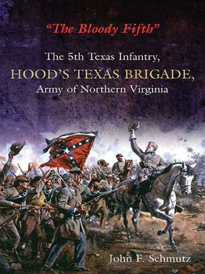 "cover image of ""The Bloody Fifth""—The 5th Texas Infantry, Hood's Texas Brigade, Army of Northern Virginia, Volume 1"