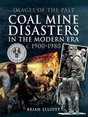 cover image of Coal Mine Disasters in the Modern Era c. 1900--1980