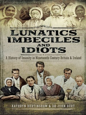 cover image of Lunatics, Imbeciles and Idiots