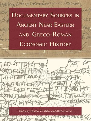 cover image of Documentary Sources in Ancient Near Eastern and Greco-Roman Economic History