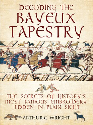 cover image of Decoding the Bayeux Tapestry
