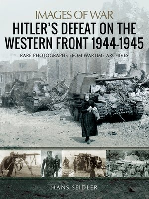 cover image of Hitler's Defeat on the Western Front, 1944–1945