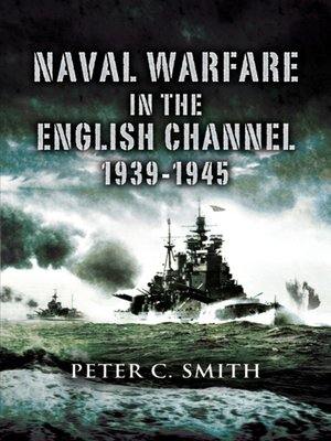 cover image of Naval Warfare in the English Channel 1939 - 1945