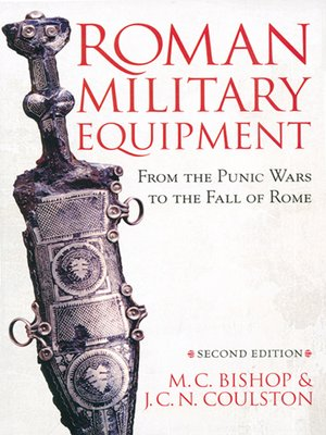 cover image of Roman Military Equipment from the Punic Wars to the Fall of Rome