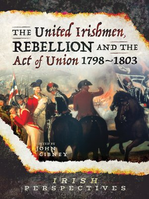 cover image of The United Irishmen, Rebellion and the Act of Union, 1798–1803