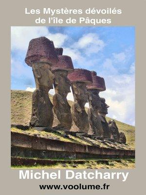 cover image of Les mystères dévoilés de l'île de Pâques