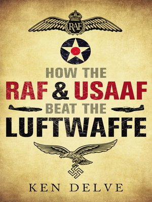 cover image of How the RAF and USAAF Beat the Luftwaffe