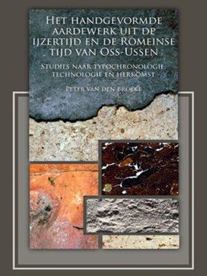 cover image of Het handgevormde aardewerk uit de ijzertijd en de Romeinse tijd van Oss-Ussen