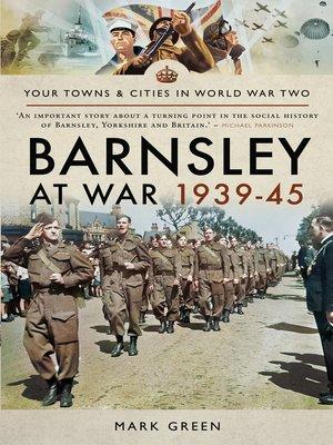 cover image of Barnsley at War 1939–45