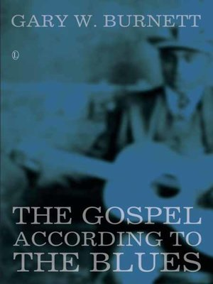 cover image of The Gospel According to the Blues