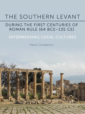cover image of The Southern Levant during the first centuries of Roman rule (64 BCE–135 CE)
