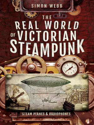cover image of The Real World of Victorian Steampunk