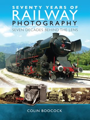 cover image of Seventy Years of Railway Photography