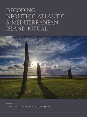 cover image of Decoding Neolithic Atlantic and Mediterranean Island Ritual