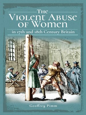 cover image of The Violent Abuse of Women in 17th and 18th Century Britain