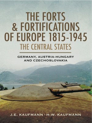 cover image of The Forts and Fortifications of Europe 1815-1945