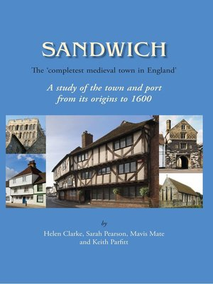 cover image of Sandwich - The 'Completest Medieval Town in England'