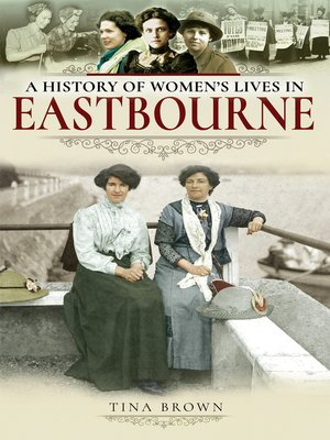cover image of A History of Women's Lives in Eastbourne