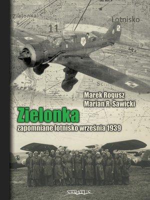 cover image of Zielonka Zapomniane lotnisko wrzesnia 1939